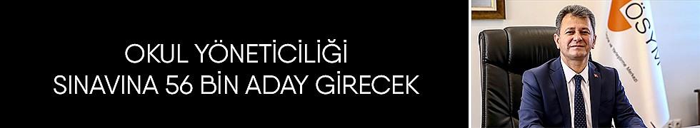 <b>Okul Yöneticiliği Sınavına 56 Bin Aday Girecek</b>