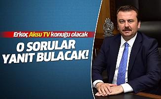 Başkan Erkoç Aksu Tv'de canlı yayına katılacak