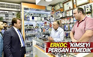 """Başkan Erkoç """"Kimseyi perişan etmedik"""""""