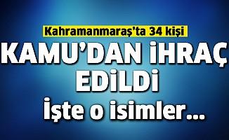 Kahramanmaraş'ta 34 kişi kamudan ihraç edildi