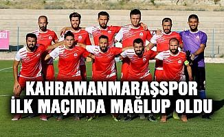 Kahramanmaraşspor ilk maçında mağlup oldu
