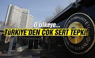O ülkeye… Türkiye'den çok sert tepki!