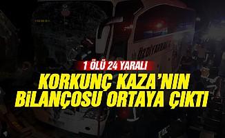 Otobüs kazasında bilanço belli oldu! 1 ölü 24 yaralı