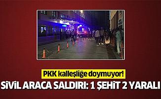 Sivil araca saldırı: 1 şehit 2 yaralı