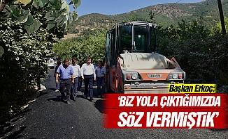 Başkan Erkoç: 'Biz yola çıktığımızda söz vermiştik'