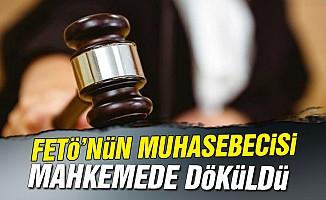 FETÖ'nün muhasebecisi mahkemede döküldü!