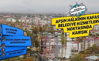 Afşin halkının belediye hizmetleriyle ilgili kafası karışık