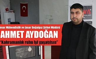 """Ahmet Aydoğan; """"Kahramanlık ruhu iyi yaşatılsın"""""""