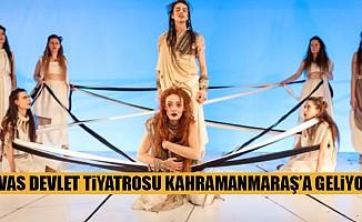 Sivas Devlet Tiyatrosu (SDT), Kahramanmaraş'a geliyor!