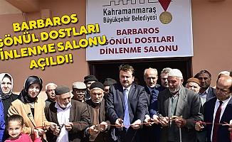 Barbaros Gönül Dostları Dinlenme Salonu Açıldı
