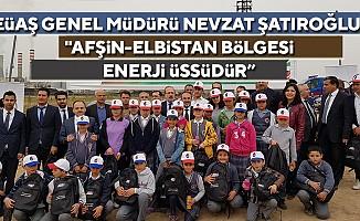 """EÜAŞgenel müdürü nevzat Şatıroğlu; """"Afşin-Elbistan bölgesi enerji üssüdür"""""""