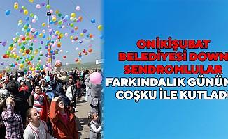 Onikişubat Belediyesi Down Sendromlular Farkındalık Gününü coşku ile kutladı