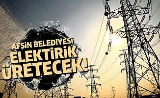 Afşin belediyesi elektrik üretecek!