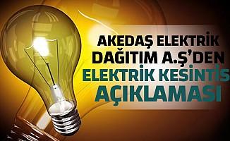 Akedaş Elektrik Dağıtım A.Ş Elektrik Kesintisi Açıklaması