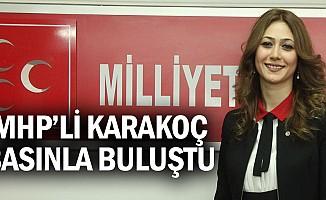 MHP'li Karakoç Basınla Buluştu