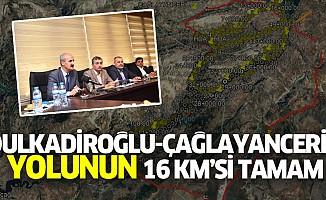 Dulkadiroğlu-Çağlayancerit Yolunun 16 Km'si Tamam