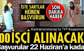 Kahramanmaraş'ta TYP kapsamında 700 kişi alınacak!