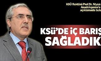 """""""KSÜ'de iç barışı sağladık"""""""