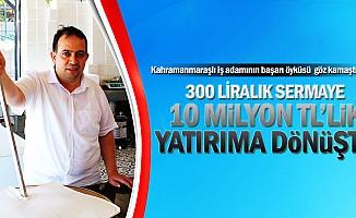 300 liralık sermaye, 10 milyon TL'lik yatırıma dönüştü