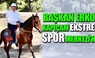 Başkan Erkoç Kapıçam Ekstrem Spor Merkezi'nde…