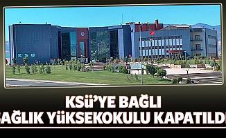 Kahramanmaraş Sütçü İmam Üniversitesine bağlı Sağlık Yüksekokulu kapatıldı!