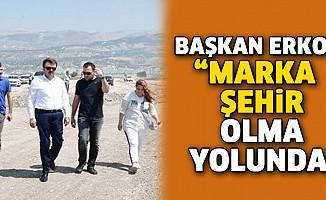 """Başkan Erkoç: """"Marka Şehir Olma Yolunda Emin Adımlarla İlerliyoruz"""""""