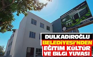 Dulkadiroğlu Belediyesi'nden Eğitim Kültür Ve Bilgi Yuvası