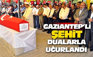 Gaziantep'li Şehit Dualarla Uğurlandı