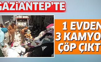 Gaziantep'te 1 Evden 3 Kamyon Çöp Çıktı