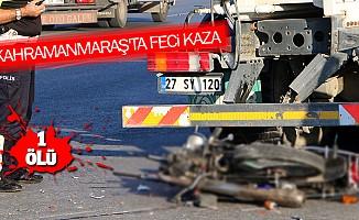 Kahramanmaraş'ta Feci Kaza 1 Ölü