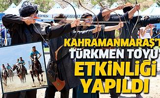 """Kahramanmaraş'ta """"Tolgadırlılar Türkmen Toyu"""" Etkinliği"""