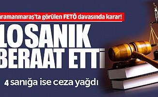 Kahramanmaraş'ta görülen FETÖ davasında karar!