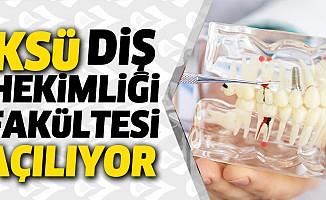 KSÜ Diş Hekimliği Fakültesi Öğrenci Alımına Başlıyor