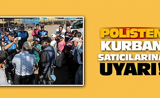 Polisten Kurban Satıcılarına Uyarı