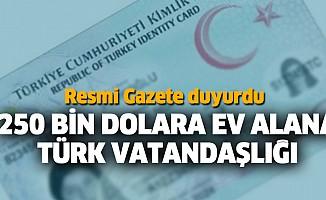 250 Bin Dolara Ev Alana Türk Vatandaşlığı