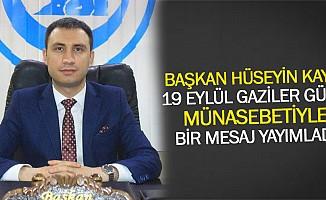 Başkan Hüseyin Kayış, 19 Eylül Gaziler Günü Münasebetiyle Bir Mesaj Yayımladı