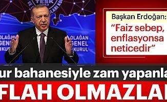 Erdoğan: Kur Bahanesiyle Zam Yapanlar İflah Olmazlar