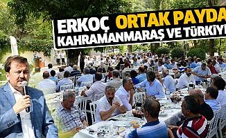 Erkoç; Ortak Payda Kahramanmaraş Ve Türkiye