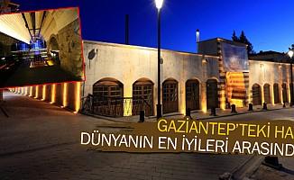 Gaziantep'teki Han Dünyanın En İyileri Arasında