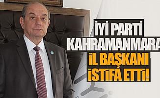 İyi Parti Kahramanmaraş İl Başkanı istifa etti!