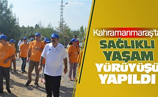 Kahramanmaraş'ta Sağlıklı Yaşam Yürüyüşü Yapıldı