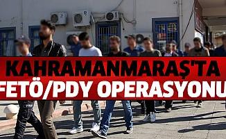 Kahramanmaraş'taki FETÖ/PDY Operasyonu