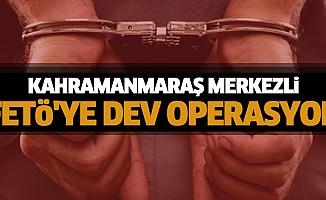 KahramanmaraşMerkezli FETÖ'ye Dev Operasyon