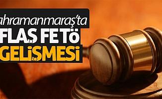 Kahramanmaraş'ta görülen mahkemede flaş gelişme!