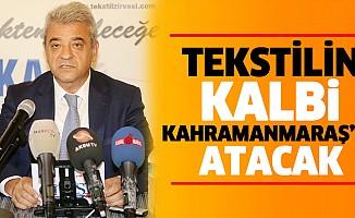Tekstilin Kalbi Kahramanmaraş'ta Atacak
