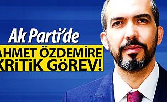 Ahmet Özdemir'e kritik görev!