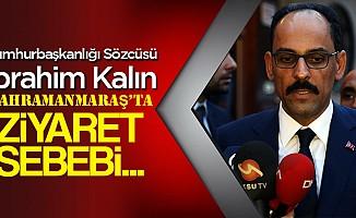 Cumhurbaşkanlığı Sözcüsü İbrahim Kalın Kahramanmaraş'ta