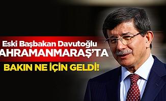 Eski Başbakan Davutoğlu, Kahramanmaraş'ta
