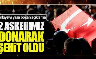 Tunceli'de 2 askerimiz donarak şehit oldu
