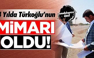4 yılda Türkoğlu'nun mimarı oldu!